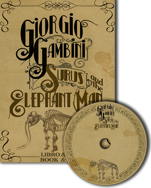 Surus and The Elephant Man | GIORGIO GAMBINI
